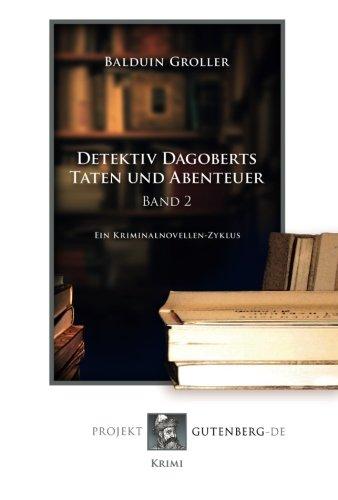 Detektiv Dagoberts Taten und Abenteuer. Band 2: Ein Kriminalnovellen-Zyklus