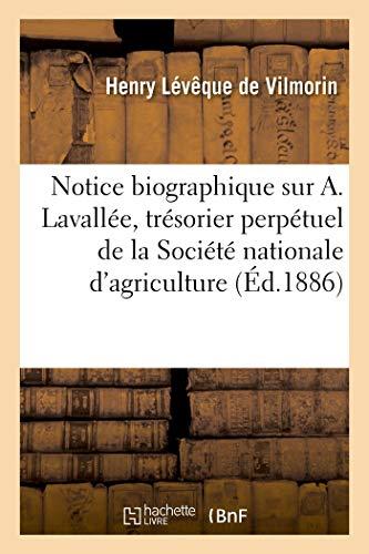 Notice biographique sur Alphonse Lavallée, trésorier perpétuel de la Société nationale d'agriculture