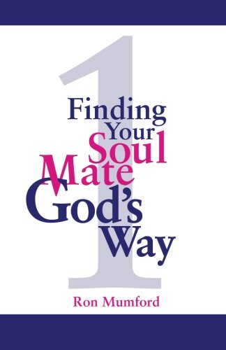 Book: Finding Your Soul Mate, God's Way - 1+1=1 by Ron W. Mumford