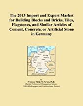 The 2013 Import and Export Market for Building Blocks and Bricks, Tiles, Flagstones, and Similar Articles of Cement, Concrete, or Artificial Stone in Germany