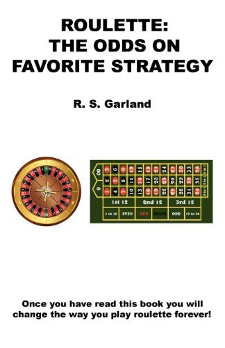 Roulette: The Odds On Favorite Strategy by Garland, R. S. (2012) Paperback