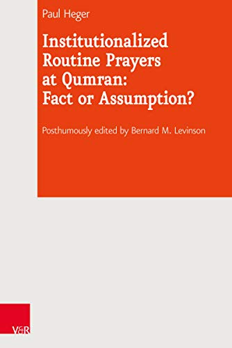 Institutionalized Routine Prayers at Qumran: Fact or Assumption? (Journal of Ancient Judaism Supplements Book 32) (English Edition)