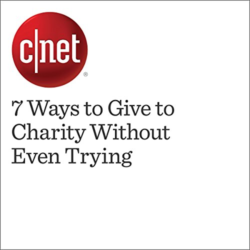 7 Ways to Give to Charity Without Even Trying  audiobook cover art