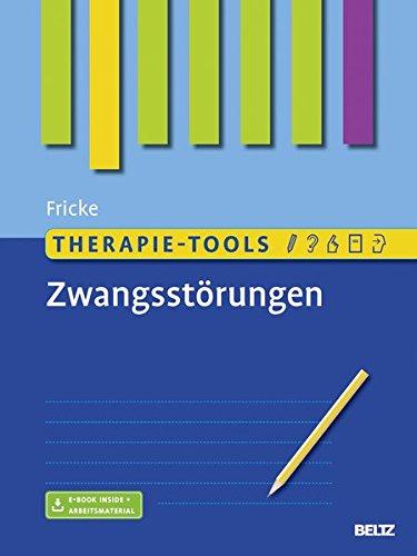 Therapie-Tools Zwangsstörungen: Mit E-Book inside und Arbeitsmaterial