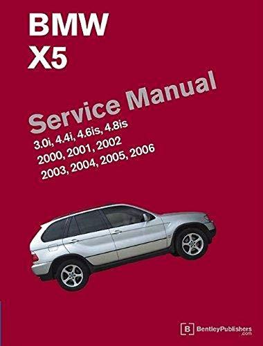 BMW X5 Service Manual 2000-2006 (E53): 3.0i, 4.4i, 4.6is, 4.8is