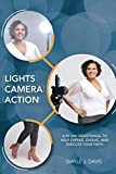Lights, Camera, Action: A 40 Day Devotional to Help Expose, Evolve, and Execute Your Faith