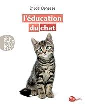L'éducation du chat -Nouvelle edition- de Joël Dehasse