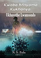 Kwaba Mnyama Kukhanya: Ukhuvethe Lwansondo
