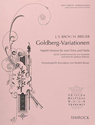 Goldberg-Variationen: Septett-Version für zwei Trios und Harfe (ad lib. Nonett-Version für zwei Quartette und Harfe bei größeren Bühnen). Flöte, ... Partitur. (Edition Berliner Bach Akademie)