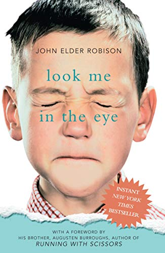 Look Me in the Eye: My Life with Asperger's by [John Elder Robison]