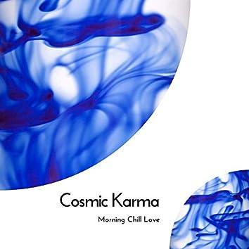 Cosmic Karma - Morning Chill Love