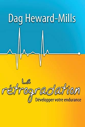 La rétrogradation: Développer votre endurance