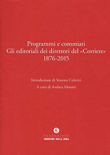 Programmi e commiati. Gli editoriali dei direttori del «Corriere» 1876-2015