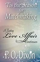 'Tis the Season for Matchmaking: A Lasting Love Affair Continues 1503111571 Book Cover