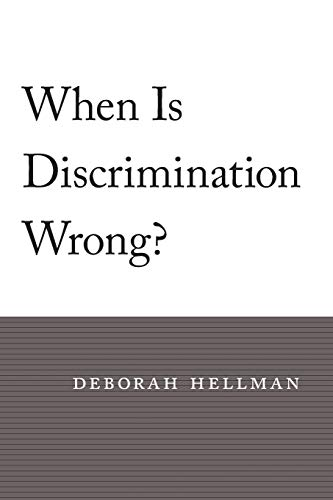 Hellman, D: When Is Discrimination Wrong?