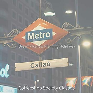 Dream (Mellow Planning Holidays)