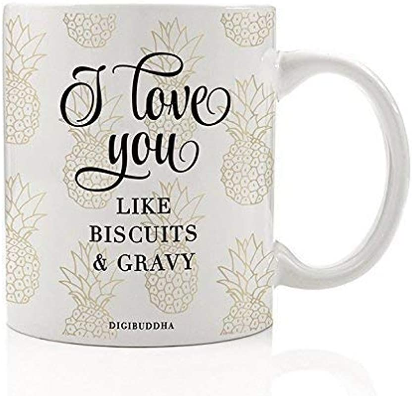 I Love You Like Biscuits And Gravy Mug Gifts For Southern Girls 11oz Pineapple Print Coffee Cup Down South Sayings Hospitality Comfort Food Y All Charm Birthday Christmas Present Digibuddha DM0242