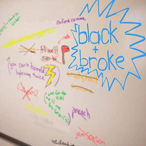 Black & Broke