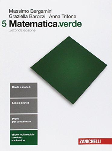 Matematica.verde. Per le Scuole superiori. Con e-book (Vol. 5)