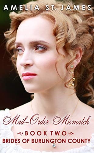 Mail-Order Mismatch: Brides of Burlington County, Book Two (English Edition)
