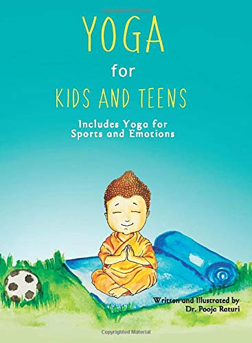 YOGA for KIDS AND TEENS: Includes Yoga for Sports and Emotions