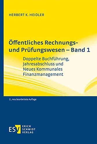 Öffentliches Rechnungs- und Prüfungswesen – Band 1: Doppelte Buchführung, Jahresabschluss und Neues Kommunales Finanzmanagement