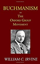 Buchmanism: or The Oxford Group Movement