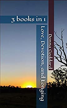 Love, Devotion, and Longing by [Donna Goddard]
