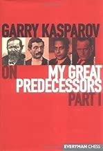 Gary Kasparov's on My Great Predecessors: Part 1 by Garry Kasparov (2003) Hardcover