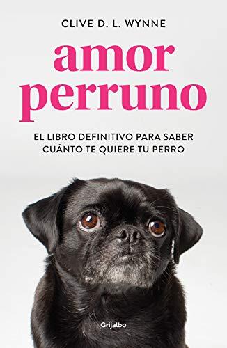 Amor perruno: El libro definitivo para saber cuánto te quiere tu perro (Ocio y entretenimiento)
