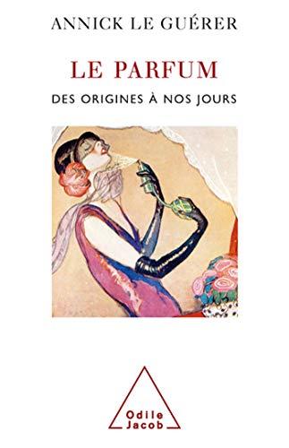 Le parfum : Des origines à nos jours