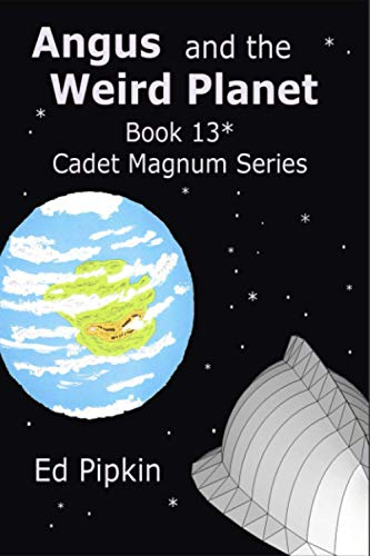 Angus and the Weird Planet (Cadet Magnum, Band 13)