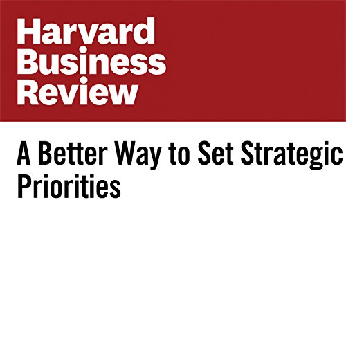 A Better Way to Set Strategic Priorities                   By:                                                                                                                                 Derek Lidow                               Narrated by:                                                                                                                                 Fleet Cooper                      Length: 8 mins     Not rated yet     Overall 0.0