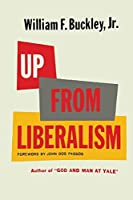 Up From Liberalism by William F. Buckley(2016-01-26)