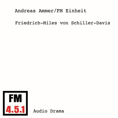 Friedrich-Miles von Schiller-Davis                   Autor:                                                                                                                                 Andreas Ammer,                                                                                        FM Einheit                               Sprecher:                                                                                                                                 Jennifer Minetti,                                                                                        Guenter Rueger,                                                                                        Erich Biegel,                   und andere                 Spieldauer: 45 Min.     Noch nicht bewertet     Gesamt 0,0