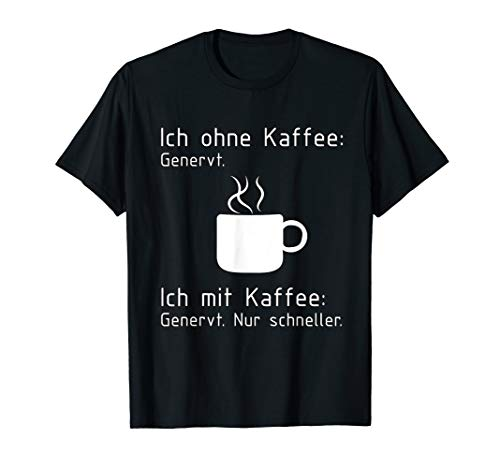 Ich ohne Kaffee - Dampfende Kaffeetasse T-Shirt