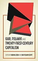 Karl Polanyi and Twenty-First-century Capitalism (Geopolitical Economy)