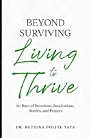 Beyond Surviving: Living to Thrive