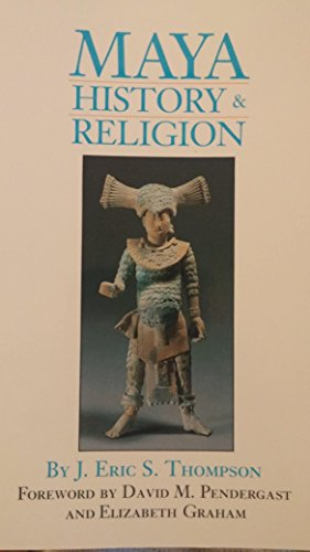 Maya History and Religion (The Civilization of the American Indian Series) by Thompson, J. Eric S. (1990) Paperback