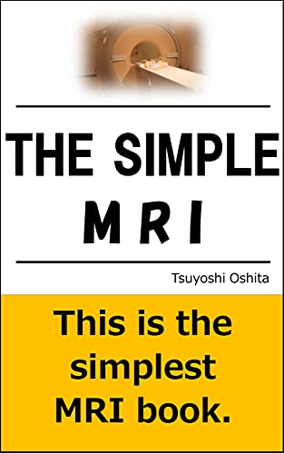 The Simple MRI: This is the simplest MRI book (English Edition)