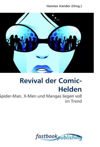 Revival der Comic-Helden: Spider-Man, X-Men und Mangas liegen voll im Trend