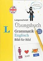 Langenscheidt Uebungsbuch Grammatik Englisch Bild fuer Bild - Das visuelle Uebungsbuch fuer den leichten Einstieg