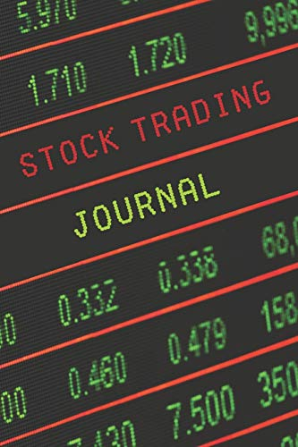 STOCK TRADING JOURNAL: DAY TRADING LOG & INVESTING JOURNAL | STOCKS, OPTIONS, FUTURES AND FOREX | RECORD YOUR  POSITIONS, STRATEGIES AND GOALS.