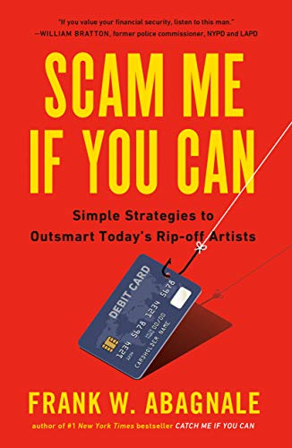 Scam Me If You Can: Simple Strategies to Outsmart Today\'s Rip-off Artists (English Edition)