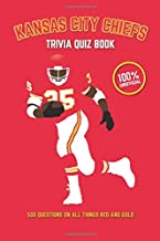 Kansas City Chiefs Trivia Quiz Book: 500 Questions on All Things Red and Gold