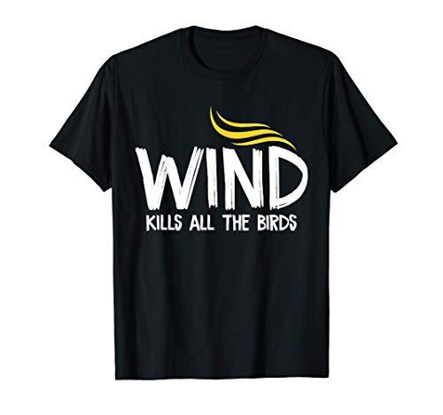 Wind Kills All The Bids 2020 Donald Trump Election T-Shirt