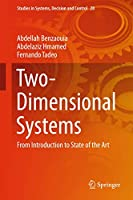 Two-Dimensional Systems: From Introduction to State of the Art (Studies in Systems, Decision and Control (28))