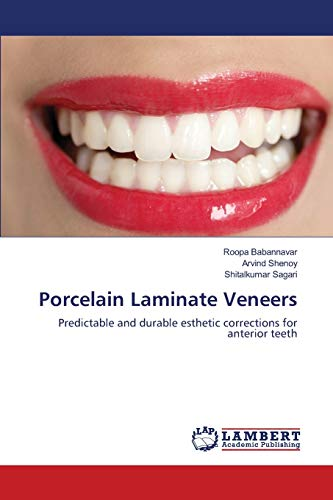 Porcelain Laminate Veneers: Predictable and durable esthetic corrections for anterior teeth