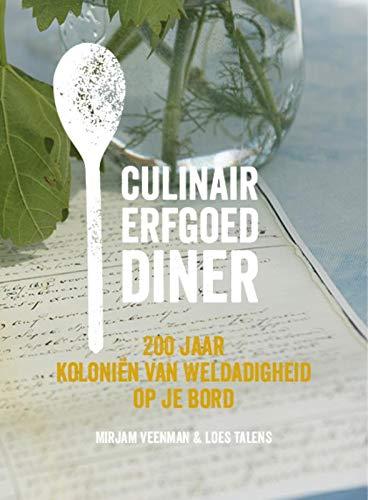 Culinair Erfgoed Diner: 200 jaar Koloniën van Weldadigheid op je bord (Dutch Edition)