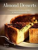 Almond Desserts: 30 unforgettable dishes